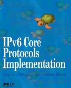 Foto Cover di IPv6 Core Protocols Implementation, Ebook inglese di AA.VV edito da Elsevier Science