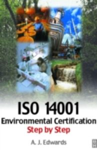 Foto Cover di ISO 14001 Environmental Certification Step-by-Step, Ebook inglese di A J Edwards, edito da Elsevier Science