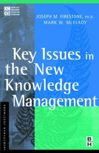 Ebook in inglese Key Issues in the New Knowledge Management Firestone, Joseph M. , McElroy, Mark W.
