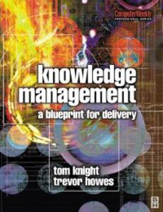 Foto Cover di Knowledge Management, Ebook inglese di Trevor Howes,Tom Knight, edito da Elsevier Science