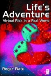 Ebook in inglese Life's Adventure: Virtual Risk in a Real World -, -