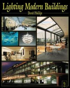 Ebook in inglese Lighting Modern Buildings Phillips, Derek