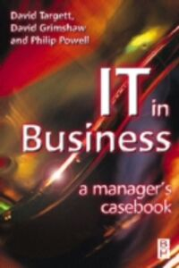 Foto Cover di IT in Business: A Business Manager's Casebook, Ebook inglese di AA.VV edito da Elsevier Science