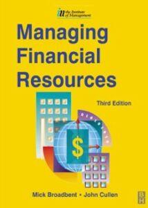 Foto Cover di Managing Financial Resources, Ebook inglese di Mick Broadbent,John Cullen, edito da Elsevier Science
