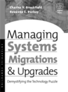 Foto Cover di Managing Systems Migrations and Upgrades, Ebook inglese di Charles Breakfield,Roxanne Burkey, edito da Elsevier Science