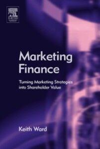 Foto Cover di Marketing Finance, Ebook inglese di Keith Ward, edito da Elsevier Science