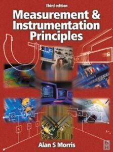 Foto Cover di Measurement and Instrumentation Principles, Ebook inglese di Alan S Morris, edito da Elsevier Science
