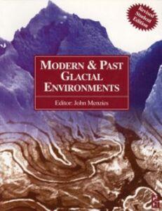 Foto Cover di Modern and Past Glacial Environments, Ebook inglese di John Menzies, edito da Elsevier Science