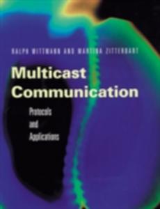 Ebook in inglese Multicast Communication Wittmann, Ralph , Zitterbart, Martina
