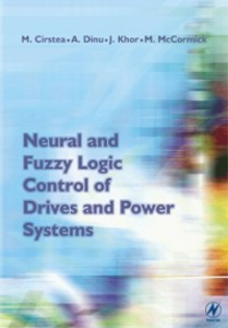 Ebook in inglese Neural and Fuzzy Logic Control of Drives and Power Systems Cirstea, Marcian , Dinu, Andrei , Khor, Jeen Ghee , McCormick, Malcolm