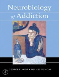 Ebook in inglese Neurobiology of Addiction Koob, George F. , Moal, Michel Le
