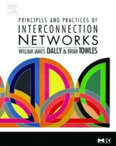 Ebook in inglese Principles and Practices of Interconnection Networks Dally, William James , Towles, Brian Patrick