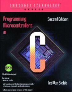 Foto Cover di Programming Microcontrollers in C, Ebook inglese di Ted VanSickle, edito da Elsevier Science