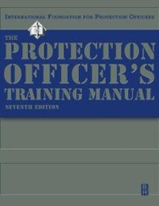 Foto Cover di Protection Officer Training Manual, Ebook inglese di IFPO, edito da Elsevier Science
