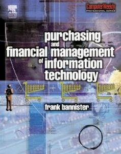 Foto Cover di Purchasing and Financial Management of Information Technology, Ebook inglese di Frank Bannister, edito da Elsevier Science