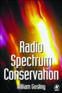 Ebook in inglese Radio Spectrum Conservation Gosling, William