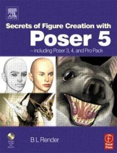 Foto Cover di Secrets of Figure Creation with Poser 5, Ebook inglese di B L Render, edito da Elsevier Science