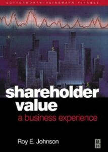 Ebook in inglese Shareholder Value - A Business Experience Johnson, RoyE.