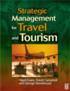 Foto Cover di Strategic Management for Travel and Tourism, Ebook inglese di AA.VV edito da Elsevier Science