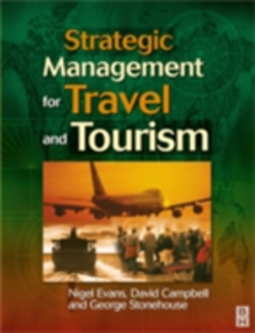 Ebook in inglese Strategic Management for Travel and Tourism Campbell, David , Evans, Nigel , Stonehouse, George