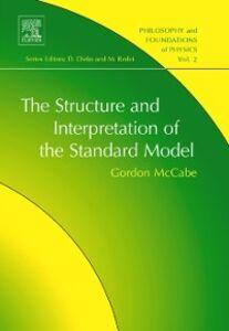 Ebook in inglese Structure and Interpretation of the Standard Model McCabe, Gordon