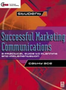 Ebook in inglese Successful Marketing Communications Ace, Cathy