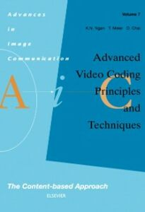 Ebook in inglese Advanced Video Coding: Principles and Techniques Chai, D. , Meier, T. , Ngan, K.N.