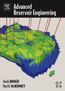 Ebook in inglese Advanced Reservoir Engineering McKinney, Paul , Tarek Ahmed, PhD, PE
