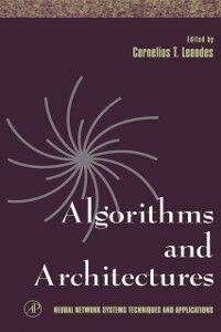 Foto Cover di Algorithms and Architectures, Ebook inglese di Cornelius T. Leondes, edito da Elsevier Science