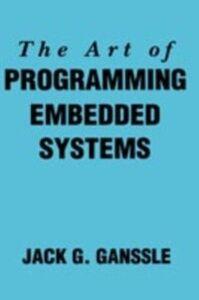 Ebook in inglese Art of Programming Embedded Systems Ganssle, Jack
