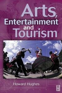 Ebook in inglese Arts, Entertainment and Tourism Hughes, Howard