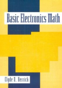Foto Cover di Basic Electronics Math, Ebook inglese di Clyde Herrick, edito da Elsevier Science