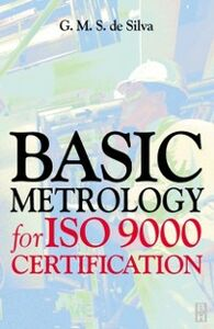 Ebook in inglese Basic Metrology for ISO 9000 Certification Silva, G. M. S. de
