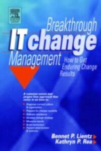 Foto Cover di Breakthrough IT Change Management, Ebook inglese di Bennet P. Lientz,Kathryn P. Rea, edito da Elsevier Science
