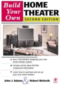 Ebook in inglese Build Your Own Home Theater Adams, John , Wolenik, Robert