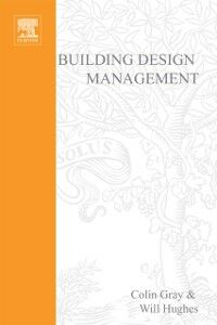 Ebook in inglese Building Design Management Gray, Colin , Hughes, Will