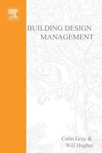 Foto Cover di Building Design Management, Ebook inglese di Colin Gray,Will Hughes, edito da Elsevier Science
