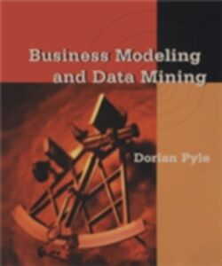 Ebook in inglese Business Modeling and Data Mining Pyle, Dorian