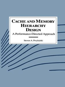 Ebook in inglese Cache and Memory Hierarchy Design Przybylski, Steven A.