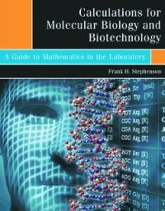 Foto Cover di Calculations for Molecular Biology and Biotechnology, Ebook inglese di Frank H. Stephenson, edito da Elsevier Science