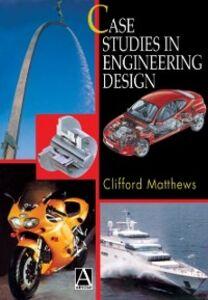 Foto Cover di Case Studies in Engineering Design, Ebook inglese di Cliff Matthews, edito da Elsevier Science