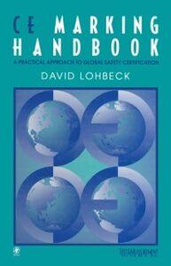Foto Cover di CE Marking Handbook, Ebook inglese di Dave Lohbeck, edito da Elsevier Science
