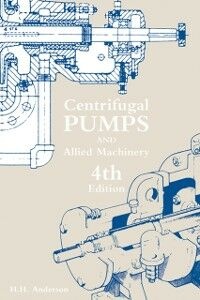 Ebook in inglese Centrifugal Pumps and Allied Machinery Anderson, H.H.