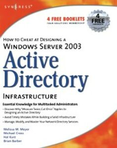 Ebook in inglese How to Cheat at Designing a Windows Server 2003 Active Directory Infrastructure Barber, Brian , Cross, Michael , Kurz, Hal , Meyer, Melissa M.