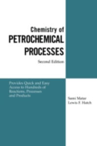 Ebook in inglese Chemistry of Petrochemical Processes Lewis F. Hatch, Ph.D. , Sami Matar, Ph.D.