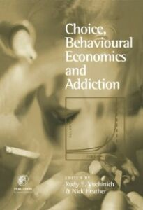 Ebook in inglese Choice, Behavioural Economics and Addiction