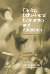 Choice, Behavioural Economics and Addiction