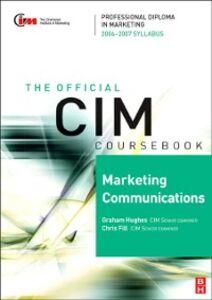 Foto Cover di CIM Coursebook 05/06 Marketing Communications, Ebook inglese di Chris Fill,Graham Hughes, edito da Elsevier Science