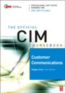 Ebook in inglese CIM Coursebook 06/07 Customer Communications Jones, Maggie