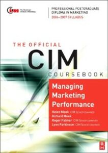 Ebook in inglese CIM Coursebook 06/07 Managing Marketing Performance Meek, Helen , Meek, Richard , Palmer, Roger , Parkinson, Lynn